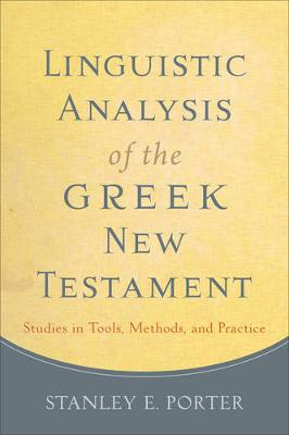 Linguistic Analysis of the Greek New Testament: Studies in Tools, Methods, and Practice (Paperback)