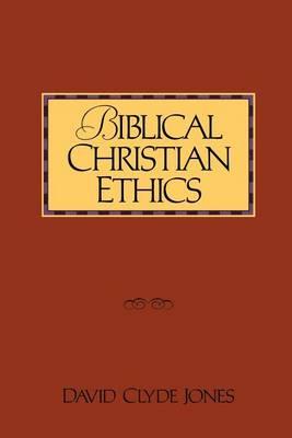 Biblical Christian Ethics (Paperback)