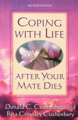 Coping with Life after Your Mate Dies (Paperback)