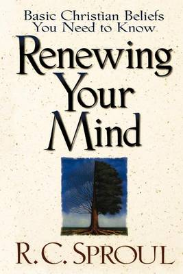 Renewing Your Mind: Basic Christian Beliefs You Need to Know (Paperback)