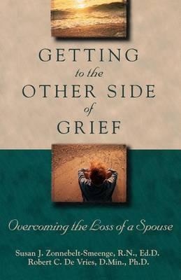 Getting to the Other Side of Grief: Overcoming the Loss of a Spouse (Paperback)