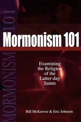 Mormonism 101: Examining the Religion of the Latter-Day Saints (Paperback)