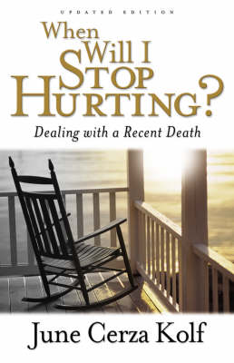 When Will I Stop Hurting?: Dealing with a Recent Death (Paperback)