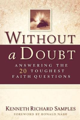 Without a Doubt: Answering the 20 Toughest Faith Questions (Paperback)