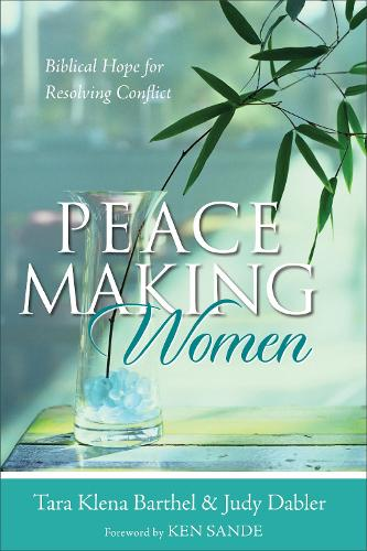 Peacemaking Women: Biblical Hope for Resolving Conflict (Paperback)