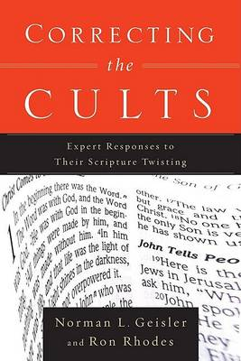 Correcting the Cults: Expert Responses to Their Scripture Twisting (Paperback)