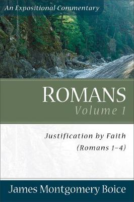 Romans: Justification by Faith (Romans 1-4) v. 1 (Paperback)