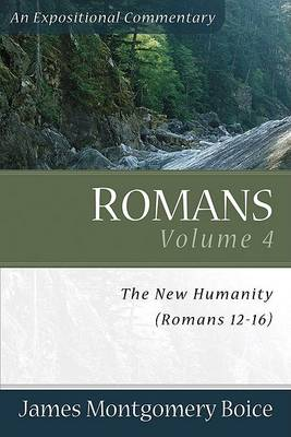 Romans: New Humanity (Romans 12-16) v. 4 (Paperback)