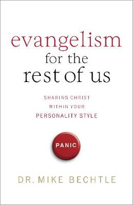 Evangelism for the Rest of Us: Sharing Christ within Your Personality Style (Paperback)