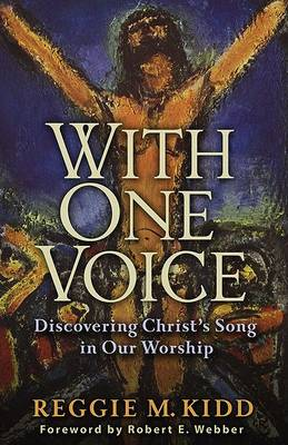 With One Voice: Discovering Christ's Song in Our Worship (Paperback)