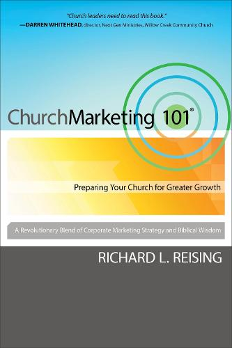 Church Marketing 101: Preparing Your Church for Greater Growth (Paperback)