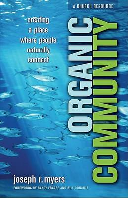 Organic Community: Creating a Place Where People Naturally Connect (Paperback)