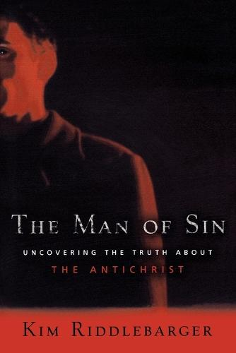 The Man of Sin: Uncovering the Truth About the Antichrist (Paperback)