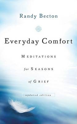 Everyday Comfort: Meditations for Seasons of Grief (Paperback)