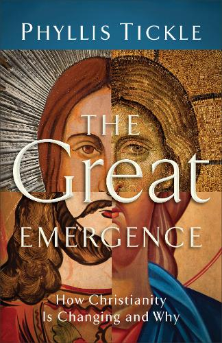 The Great Emergence: How Christianity is Changing and Why (Paperback)