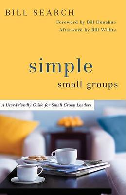 Simple Small Groups: A User-friendly Guide for Small Group Leaders (Paperback)