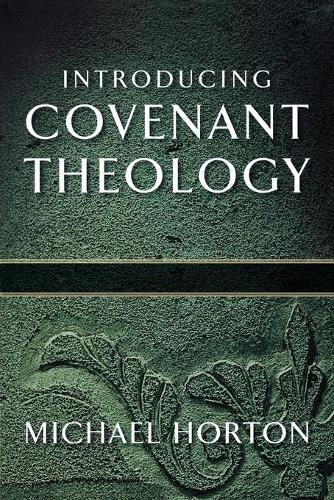 Introducing Covenant Theology (Paperback)