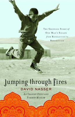 Jumping Through Fires: The Gripping Story of One Man's Escape from Revolution to Redemption (Hardback)