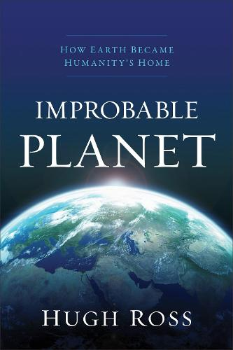 Improbable Planet: How Earth Became Humanity's Home (Paperback)