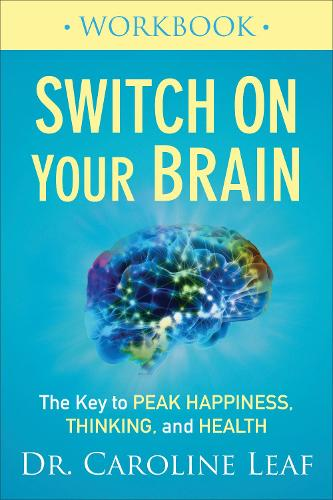 Switch on Your Brain Workbook: The Key to Peak Happiness, Thinking, and Health (Paperback)