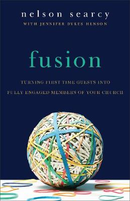 Fusion: Turning First-Time Guests Into Fully Engaged Members of Your Church (Paperback)