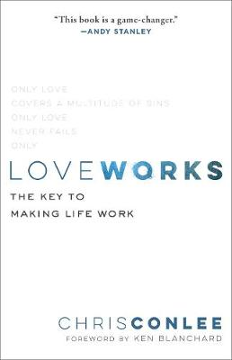 Love Works: The Key to Making Life Work (Paperback)