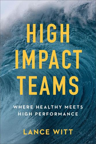 High-Impact Teams: Where Healthy Meets High Performance (Paperback)