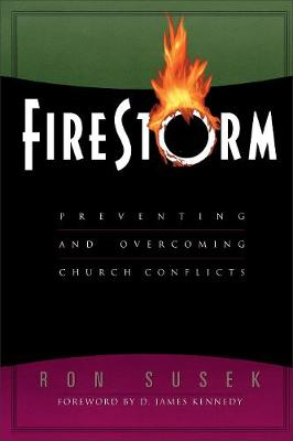 Firestorm: Preventing and Overcoming Church Conflicts (Paperback)