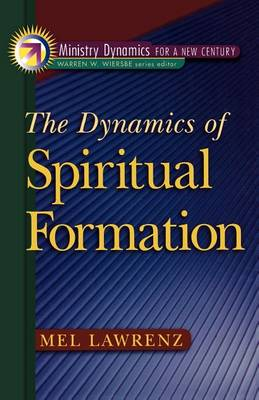 The Dynamics of Spiritual Formation (Paperback)