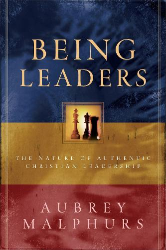 Being Leaders: The Nature of Authentic Christian Leadership (Paperback)