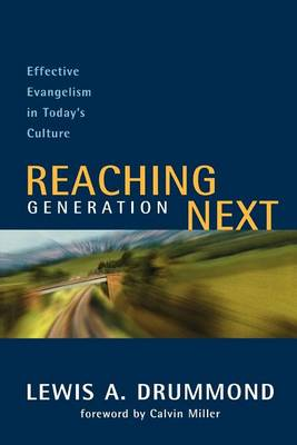 Reaching Generation Next: Effective Evangelism in Today's Culture (Paperback)