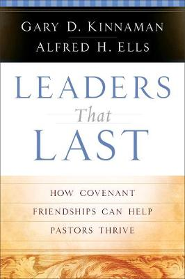 Leaders That Last: How Covenant Friendships Can Help Pastors Thrive (Paperback)