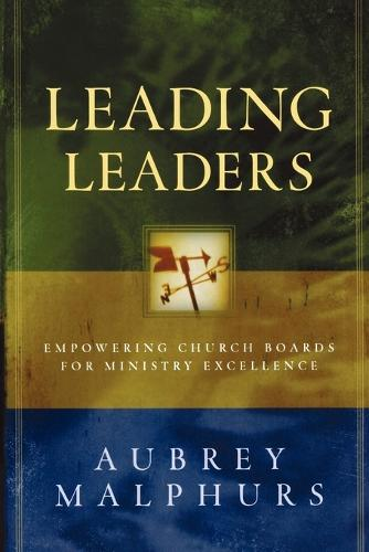Leading Leaders: Empowering Church Boards for Ministry Excellence (Paperback)
