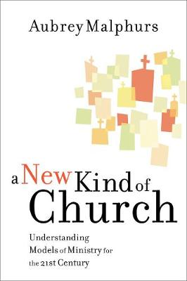A New Kind of Church: Understanding Models of Ministry for the 21st Century (Paperback)