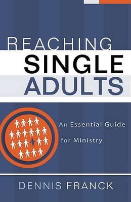 Reaching Single Adults: An Essential Guide for Ministry (Paperback)