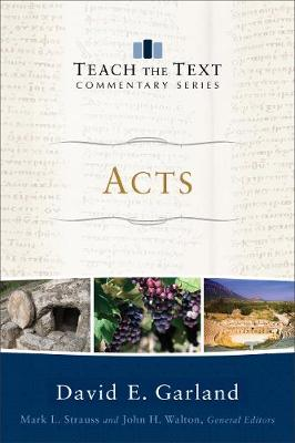 Acts - Teach the Text Commentary Series (Paperback)