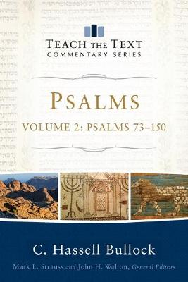 Psalms: Psalms 73-150 - Teach the Text Commentary (Paperback)
