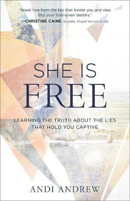 She Is Free: Learning the Truth about the Lies That Hold You Captive (Paperback)