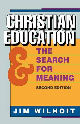 Christian Education and Search for Meaning (Paperback)