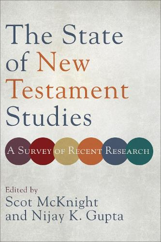 The State of New Testament Studies: A Survey of Recent Research (Paperback)