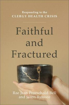 Faithful and Fractured: Responding to the Clergy Health Crisis (Paperback)