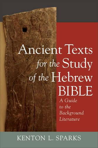 Ancient Texts for the Study of the Hebrew Bible: A Guide to the Background Literature (Paperback)