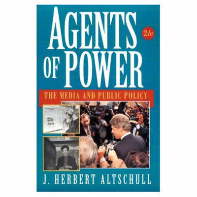 Agents of Power: The Media and Public Policy (Paperback)
