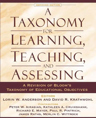 A Taxonomy for Learning, Teaching, and Assessing: A Revision of Bloom's Taxonomy of Educational Objectives (Hardback)