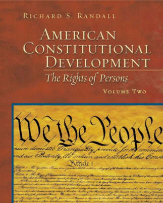 American Constitutional Development: The Rights of Persons, Volume II (Paperback)
