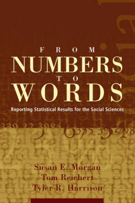 From Numbers to Words: Reporting Statistical Results for the Social Sciences (Paperback)