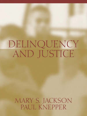 Delinquency and Justice (Paperback)