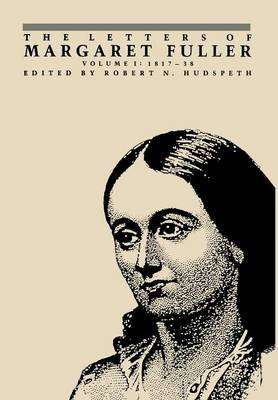 The Letters of Margaret Fuller: 1817-1838 (Hardback)
