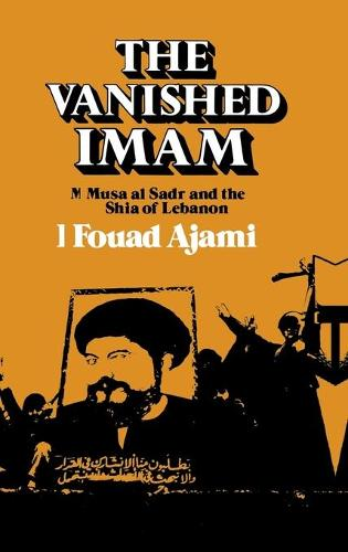 The Vanished Imam: Musa al Sadr and the Shia of Lebanon (Hardback)