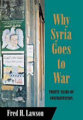 Why Syria Goes to War: Thirty Years of Confrontation - Cornell Studies in Political Economy (Hardback)